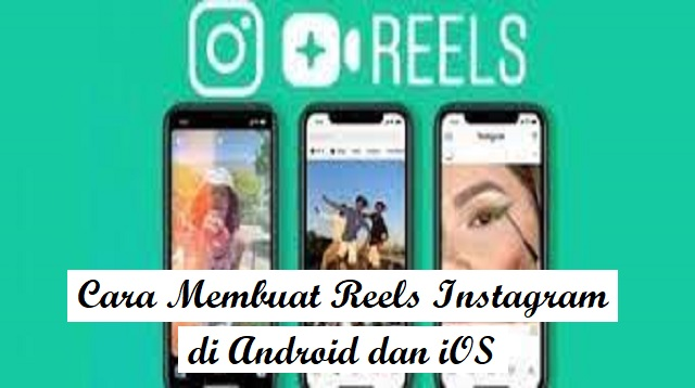 Cara Membuat Reels Instagram