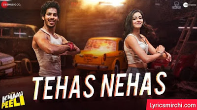 Tehas Nehas तेहस नेहस Song Lyrics   Khaali Peeli   Latest Song 2020