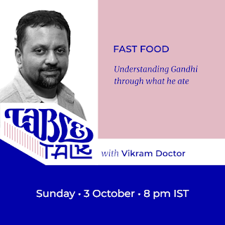 The flyer has a portrait of Vikram Doctor over the logo Table Talk, which flows into their name. The text: Headline: 'Fast food' Subhead: 'Understanding Gandhi through what he ate' Below, 'Sunday, 3 October, 8 p.m. IST'