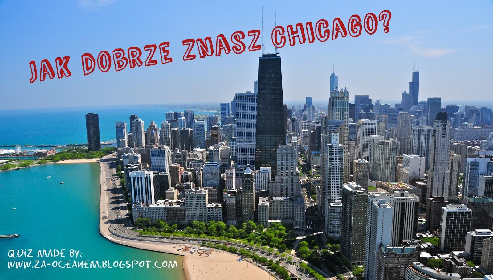 Jak dobrze znasz Chicago? Szybki quiz!