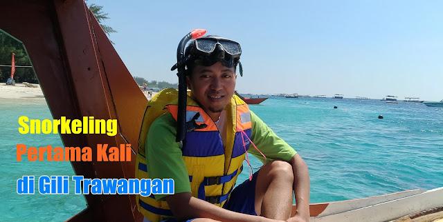 Snorkeling Pertama Kali di Gili Trawangan