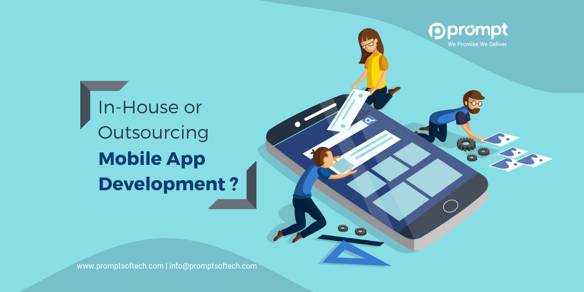 In-House Mobile App Development or Outsourcing?