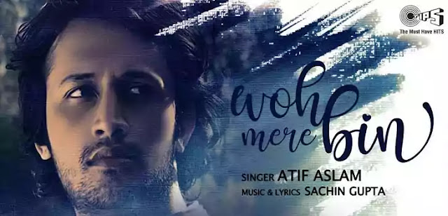 WOH MERE BIN LYRICS – ATIF ASLAM   NewLyricsMedia.Com