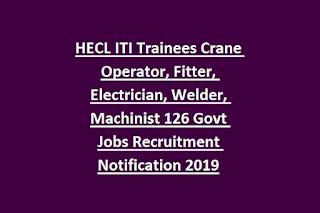 HECL ITI Trainees Crane Operator, Fitter, Electrician, Welder, Machinist 126 Govt Jobs Recruitment Notification 2019