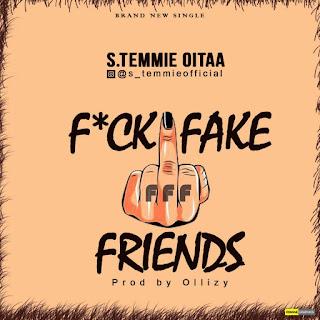 S TEMMIE - FUCK FAKE FRIENDS