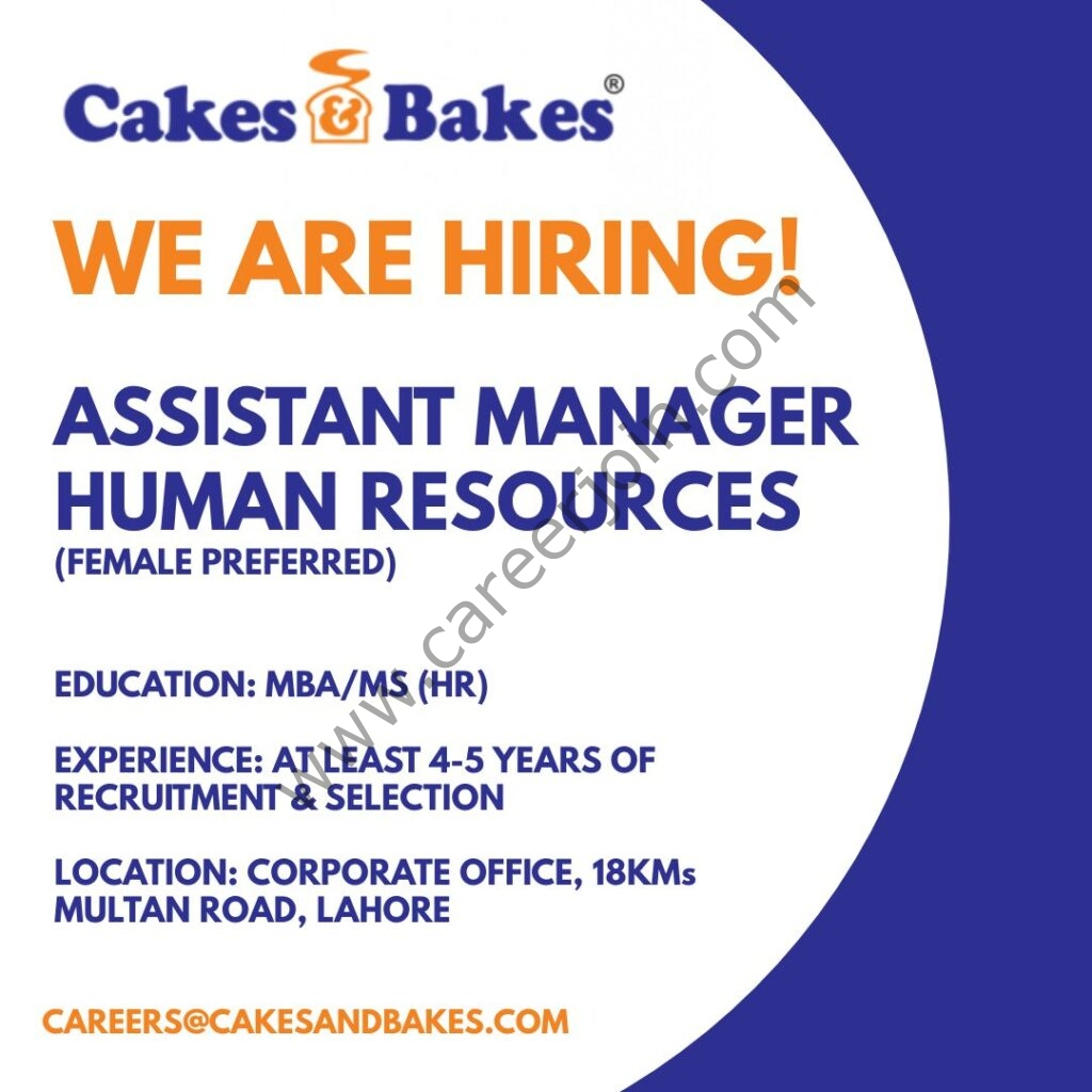 Cakes & Bakes Jobs Assistant Manager HR 2021