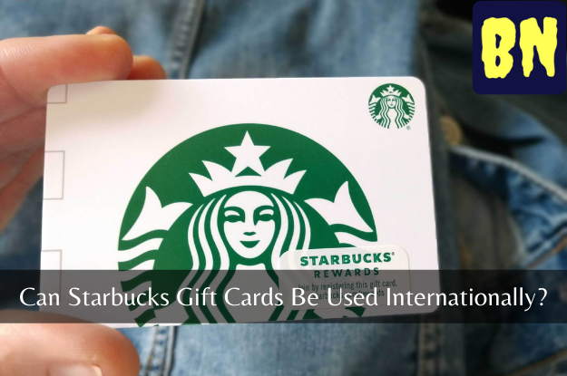 Can Starbucks Gift Cards Be Used Internationally?