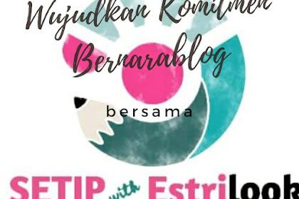 Wujudkan Komitmen Bernarablog bersama SETIP