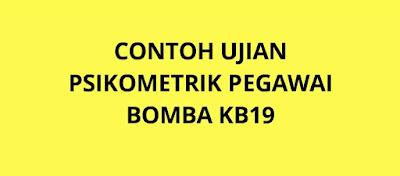 Contoh Soalan Ujian Psikometrik Pegawai Bomba KB19
