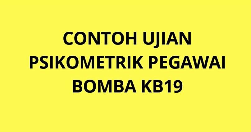 Contoh Soalan Ujian Psikometrik Pegawai Bomba KB19 - SPA