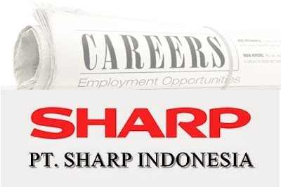 Lowongan Kerja PT. Sharp Electronics Indonesia, Jobs: Accounting Staff, Mechanical Electrical Staff, Administration Staff, Technician for Home Appliance, Administration Staff