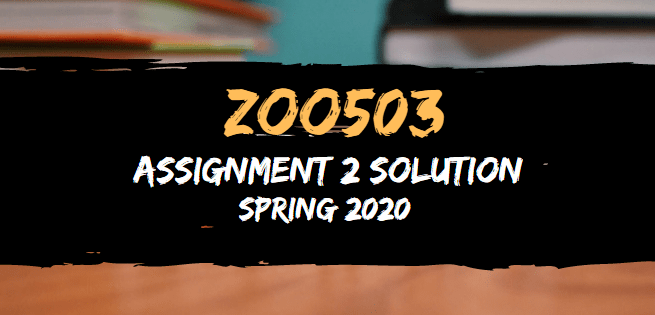 ZOO503 Assignment 2 Solution Spring2020