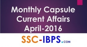 Monthly Current Affairs April 2016 Capsule