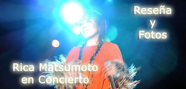 Rica Matsumoto en México, fotos y reseña