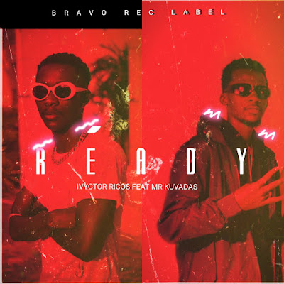 Ivyctor Ricos - READY (feat. Mr Kuvadas) [Download]