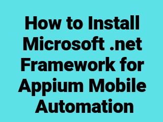 How to Install Microsoft  net Framework for Appium Mobile Automation
