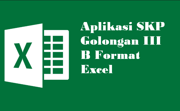 Aplikasi SKP Golongan III B Format Excel