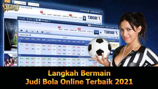 Langkah Bermain Judi Bola Online Terbaik 2021