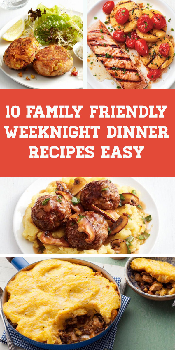 Easy 10 Family Friendly Weeknight Dinner Recipes - Weeknight Dinner Recipes Families. Easy dinner recipes for family cheap, Quick and easy dinner recipes, Easy dinner recipes for family healthy, Casserole recipes for dinner, Quick dinner recipes for family, Dinner recipes for family main dishes. #weeknight #dinner #weeknightdinner #easydinner #dinnerrecipe #family #meals #familymeals #casserole #crockpot