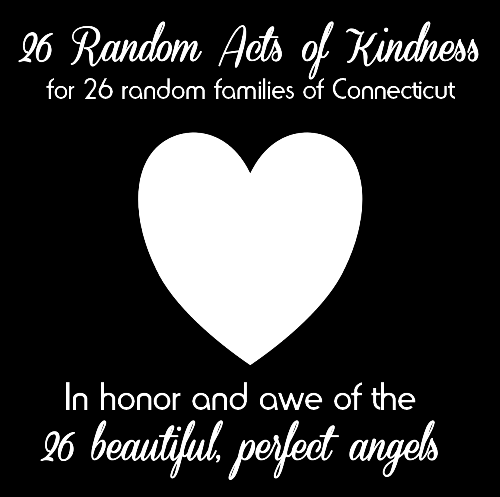 26 Random Acts of Kindness for the Angels of Newtown...