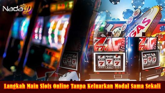 Langkah Main Slots Online Tanpa Keluarkan Modal Sama Sekali