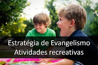 estratégia de evangelismo - atividades evangelísticas