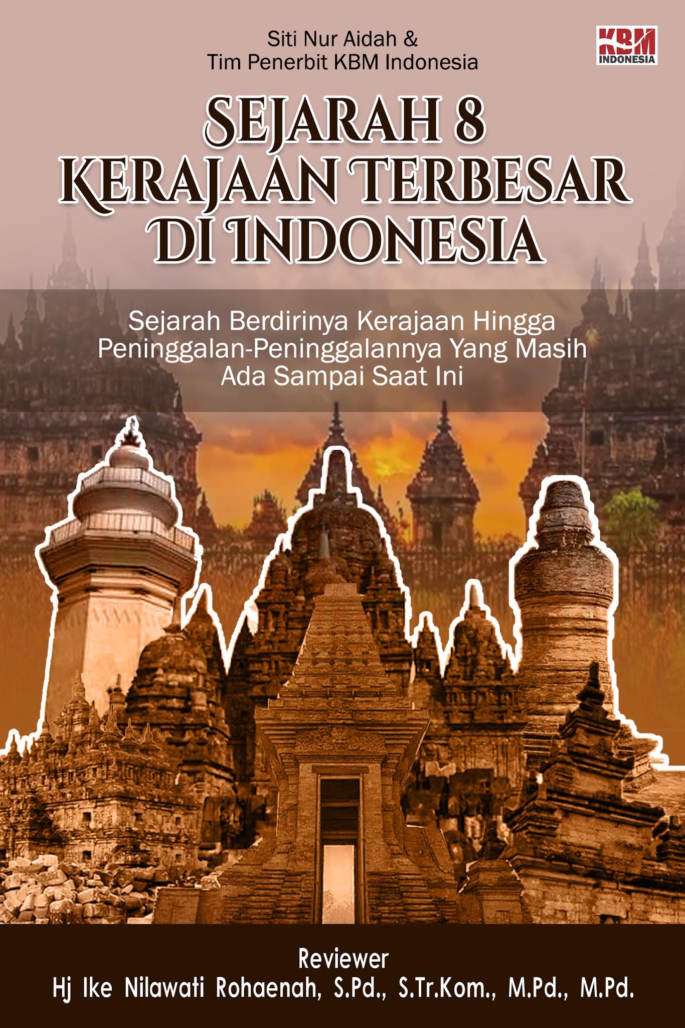 SEJARAH 8 KERAJAAN TERBESAR DI INDONESIA