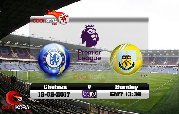 مشاهدة مباراة بيرنلي وتشيلسي اليوم 12-2-2017 في الدوري الإنجليزي