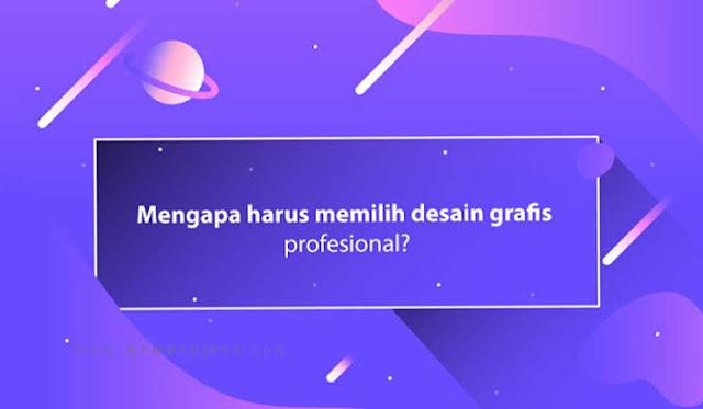 Mengapa harus memilih desain grafis profesional?