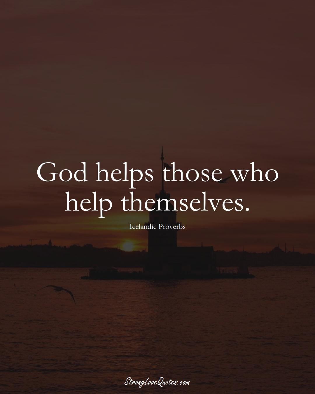 God helps those who help themselves. (Icelandic Sayings);  #EuropeanSayings