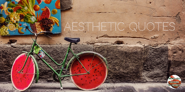 "Header image of the article: ""30 Aesthetic Quotes And Beautiful Sayings With Deep Meaning"".  Bicycle, watermelon tires, Painting."