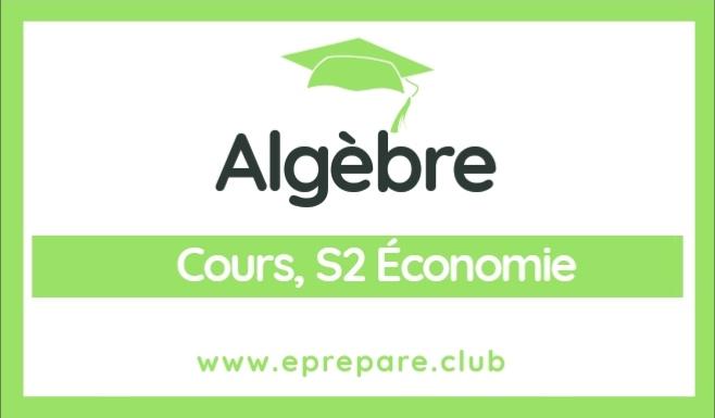 Cours d'algèbre S2 Économie PDF
