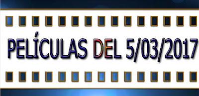 peliculas del sábado 5 de marzo de 2017 en television