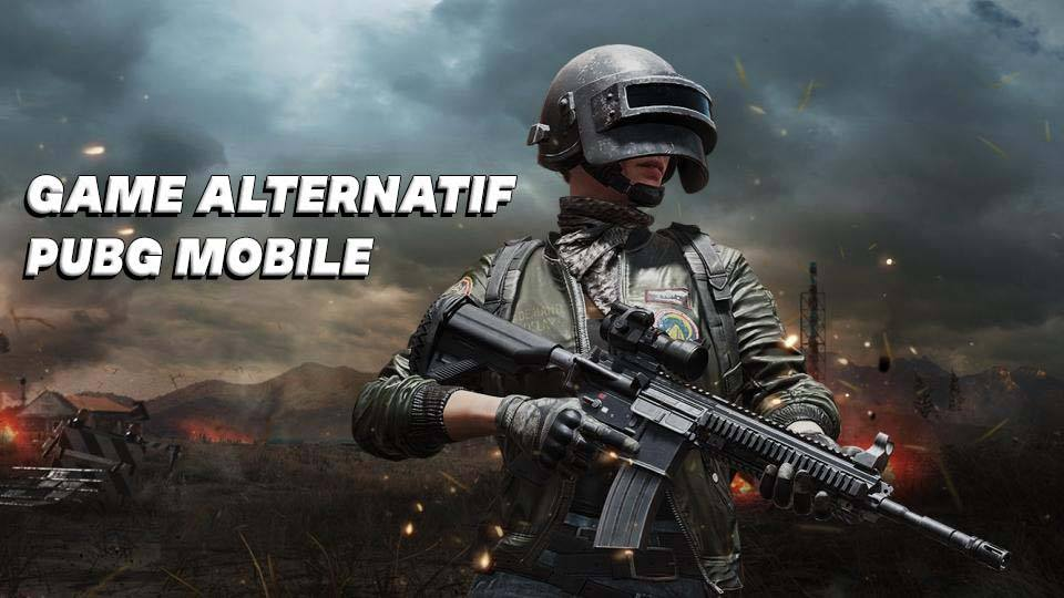 Game ALternatif PUBG Mobile