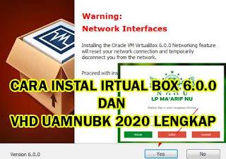 Cara Instal Virtual Box 6.0.0 dan Instal VHD UAMNU-BK 2020 Lengkap