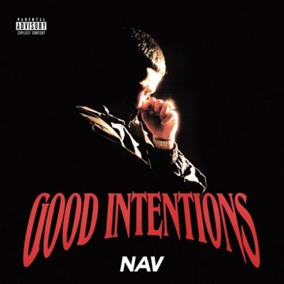 NAV - Good Intentions (2020) - Album Download, Itunes Cover, Official Cover, Album CD Cover Art, Tracklist, 320KBPS, Zip album