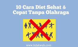 Cara diet sehat dan cepat tanpa olahraga