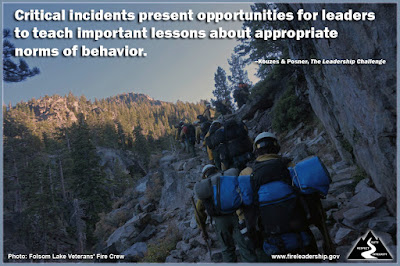 Critical incidents present opportunities for leaders to teach important lessons about appropriate norms of behavior. –Kouzes & Posner, The Leadership Challenge