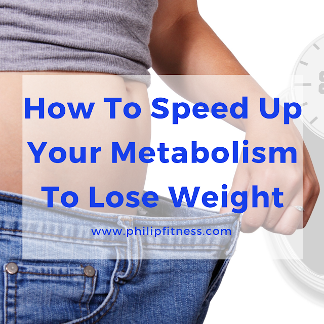 8 Easy Ways To Speed Up Your Metabolism To Lose Weight