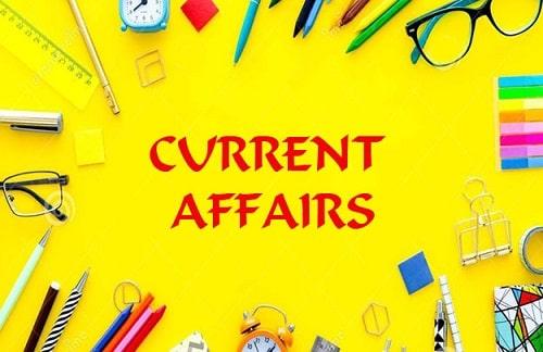 Affairs, current affairs 2019, current affairs 2020, today current affairs, current affairs in India, current affairs of 2019, Current Affair, Current Affairs today