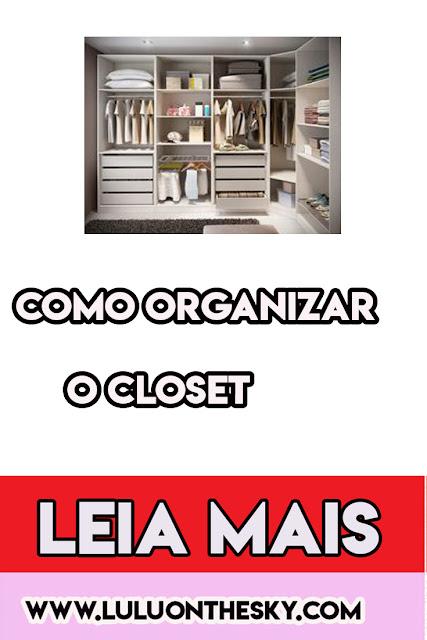 Como arrumar o closet durante a quarentena