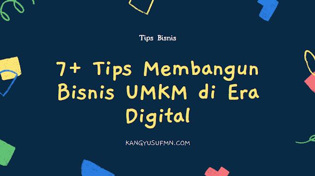 7+ Tips Membangun Bisnis UMKM di Era Digital