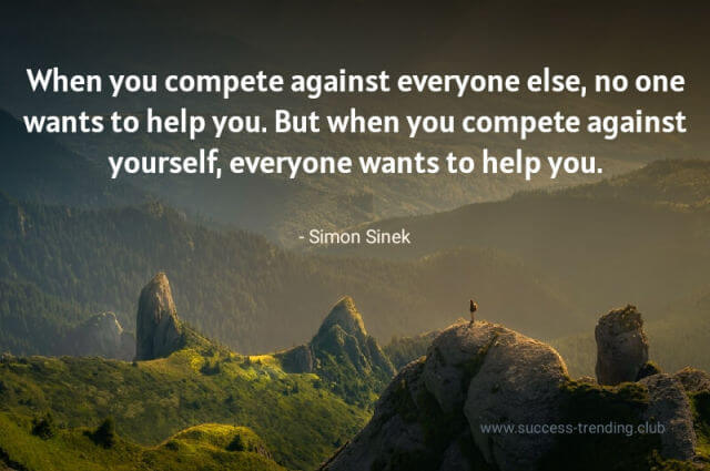everyone wants to help you when you compete with yourself