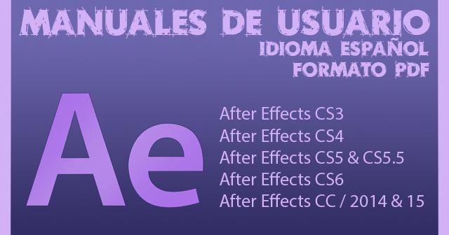 Manuales After Effects CS3, CS4, CS5, CS6 y CC en Español