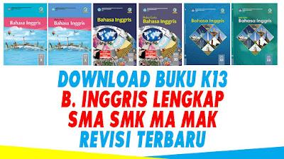 TERBARU BUKU BAHASA INGGRIS REVISI 2017 & 2018 LENGKAP KELAS X XI XII SMA MA SMK MA MAK