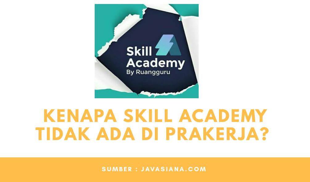 Kenapa Skill Academy Tidak Ada di Prakerja?