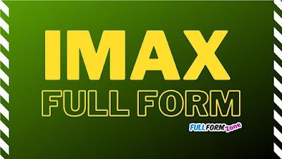 IMAX Full Form
