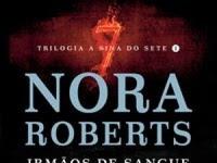Resenha - Irmãos de Sangue - Trilogia A Sina dos Sete #1 - Nora Roberts