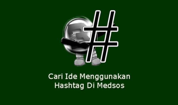 Cari Ide Menggunakan Hashtag Di Medsos