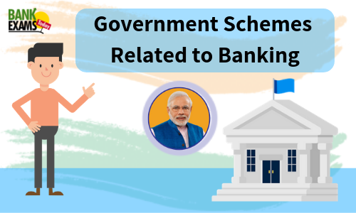 Government Schemes Related to Banking
